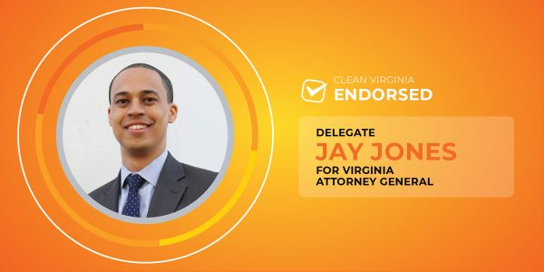 Clean Virginia Endorses Delegate Jay Jones for Attorney General